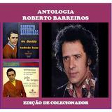 Cd Antologia Roberto Barreiros   Edição Para Colecionador