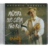 Cd Antonio De Nobrega   Madeira Que Cupim Não Roi   Capa Def