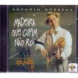 Cd Antonio Nóbrega   Madeira Que Cupim Não Rói