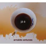 Cd Arnaldo Antunes   Já É