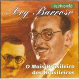 Cd Ary Barroso   Os Mais Brasileiros Dos Brasileiros   Novo