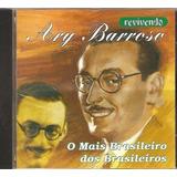 Cd Ary Barroso   Revivendo O Mais Brasileiro Dos Brasileiros