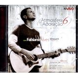 Cd Atmosfera De Adoração 6 Com Fabiano Alves Ao Vivo