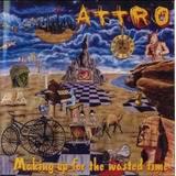 Cd Attro Making Uo For The Wasted Time