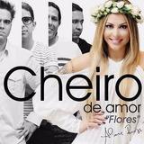 Cd Axé Banda Cheiro De Amor Flores Alinne Rosa 2013 Lacrado