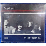 Cd Badfinger If You Want It Original Limited Edition N° 0783
