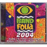 Cd Band Folia 2004   Daniela   E O Than Ara Ketu   Axé Orig