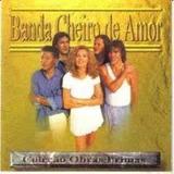 Cd Banda Cheiro De Amor Colecao Obras prima