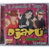 Cd Banda Djavu E Dj Juninho Portugal  O Furacão É Show