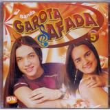 Cd Banda Garota Safada Vol 5   Original E Lacrado