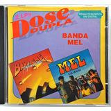 Cd Banda Mel   Dose Dupla   Original E Lacrado