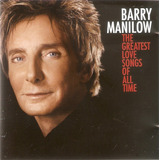 Cd Barry Manilow   The Greatest Love Songs Of Al     Novo