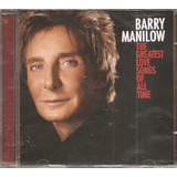Cd Barry Manilow   The Greatest Love Songs Of All Time  novo