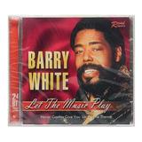 Cd Barry White   Let The Music Play   Importado   Lacrado