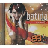 Cd Batida 89 Fm Volume 2 Feat Candy Manian Fragma Lacrado