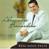 Cd Bem Mais Feliz   Alexandre Bernardino