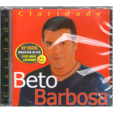 Cd Beto Barbosa Claridade   Novo Lacrado Raro
