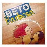 Cd Beto Barbosa Girando No Salão Sucessos Originais Lacrado