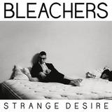Cd Bleachers Strange Desire