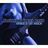 Cd Blindside Blues Band Raised On Rock Importado
