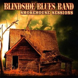 Cd Blindside Blues Band Smokehouse Sessions