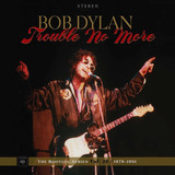 Cd Bob Dylan   Trouble No More: The Bootleg Series Vol 13