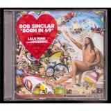 Cd Bob Sinclar   Born In 69   Lacrado   Frete Fixo
