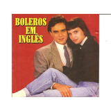 Cd Boleros Em Inglês  jim Diamond berlin paul Young roxette