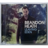 Cd Brandon Heath Leaving Eden   2011  novo
