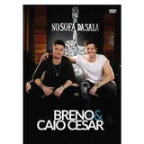 Cd Breno E Caio Cesar   No Sofa Da Sala   Dvd   Cd Lacrados