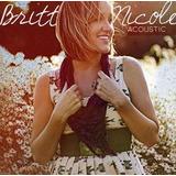 Cd Britt Nicole Acoustic Ep
