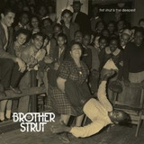 Cd Brother Strut First Strut Is The Deepest