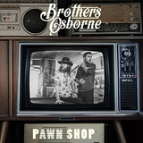 Cd Brothers Osborne Pawn Shop
