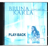 Cd Bruna Karla   Como Águia   Playback