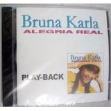 Cd Bruna Karla Alegria Real   Playback