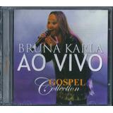 Cd Bruna Karla Ao Vivo Gospel Collection Mk B11