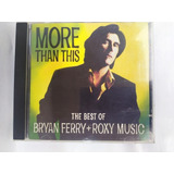 Cd Bryan Ferry   Roxy Music   More Than This : The Best Of