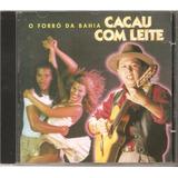 Cd Cacau Com Leite   O Forro Da Bahia
