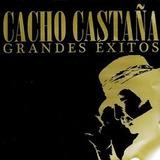 Cd Cacho Castaña   15 Grandes Exitos   Importado Promoção