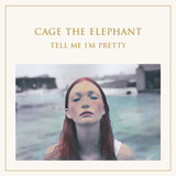 Cd Cage The Elephant Tell Me I m Pretty   Lacrado   Original