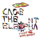 Cd Cage The Elephant Thank You Happy Birthday