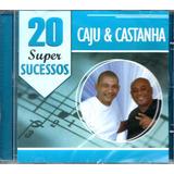 Cd Caju E Castanha   20 Super Sucessos