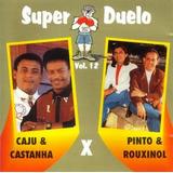 Cd Caju E Castanha X Pinto E Rouxinol Vol 12