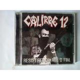Cd Calibre 12 Resistiremos Ate O Fim Punk Hardcore Excelente