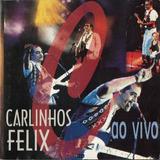 Cd Carlinhos Felix   Ao Vivo