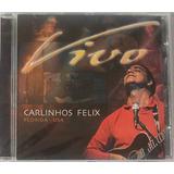 Cd Carlinhos Felix Ao Vivo Na Flórida 2001 Novo Raridade