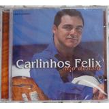 Cd Carlinhos Felix Não Desista 2001 Ab Records  Lacrado