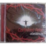Cd Carlinhos Felix Obediência  2008  Lacrado