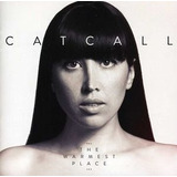 Cd Catcall Warmest Place