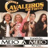 Cd Cavaleiros Do Forró Meio A Meio Original Frete Grátis
